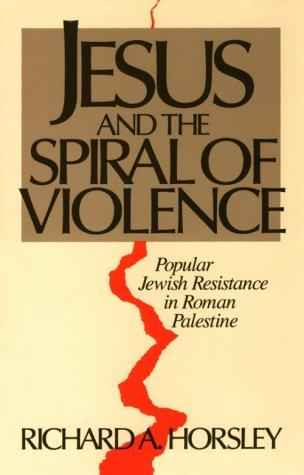 Download Jesus and the spiral of violence