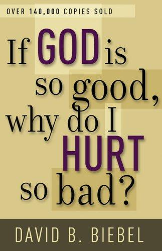 Download If God Is So Good, Why Do I Hurt So Bad?
