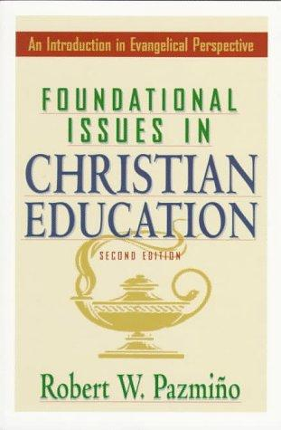 Download Foundational issues in Christian education