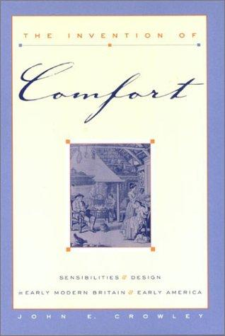 The Invention of Comfort