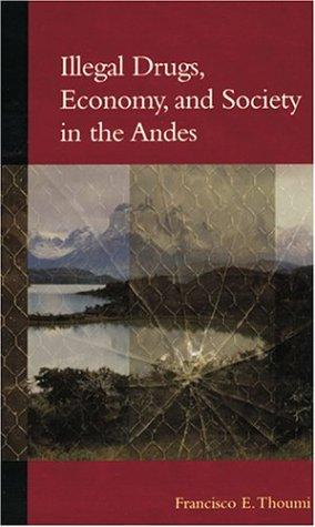 Download Illegal Drugs, Economy, and Society in the Andes (Woodrow Wilson Center Press)