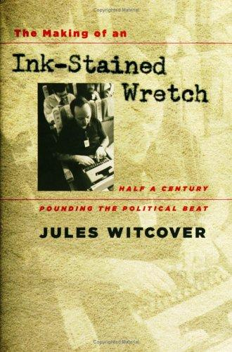 The making of an ink-stained wretch