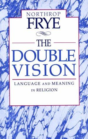 The double vision by Northrop Frye