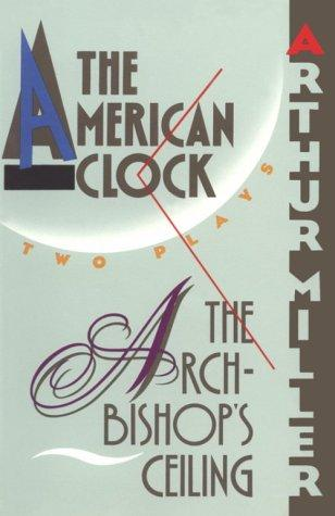 The Archbishop's ceiling ; The American clock