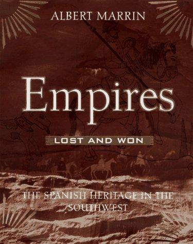 Empires lost and won by Albert Marrin