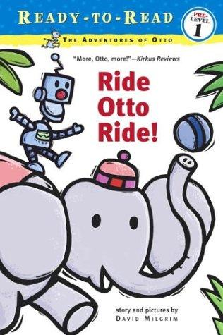 Ride Otto Ride! by David Milgrim