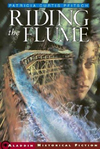 Download Riding the Flume (Aladdin Historical Fiction)