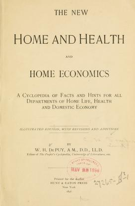The New Home And Health And Home Economics A Cyclopedia Of Facts And Hints For All Departments Of Home Life Health And Domestic Economy Fowler Charles Henry 1837 1908 Free Download