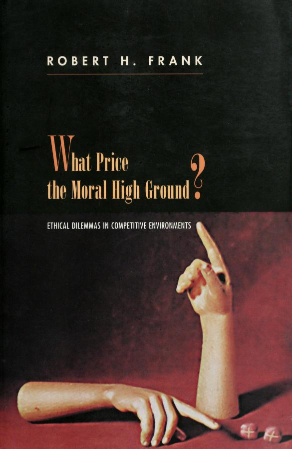 What price the moral high ground? by Robert H. Frank