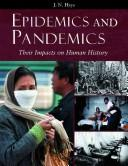 Epidemics and pandemics by J. N. Hays
