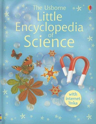 The Usborne Little Encyclopedia of Science by Anna Claybourne