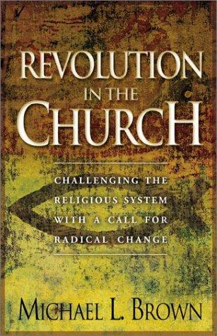 Revolution in the Church by Michael L. Brown