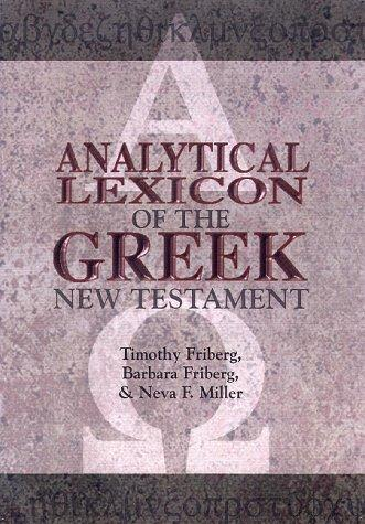 Analytical lexicon of the Greek New Testament by Timothy Friberg