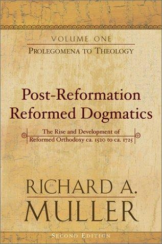 Post-Reformation Reformed Dogmatics Vol.2 by Muller, Richard A.