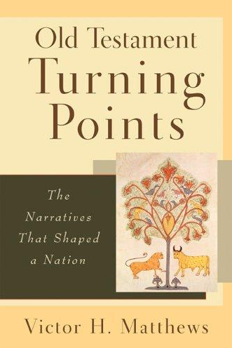 Old Testament turning points by Victor Harold Matthews