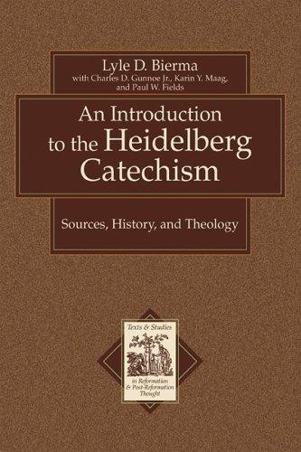 Introduction to the Heidelberg Catechism:Sources, History, and Theology, An by Bierma, Lyle D.