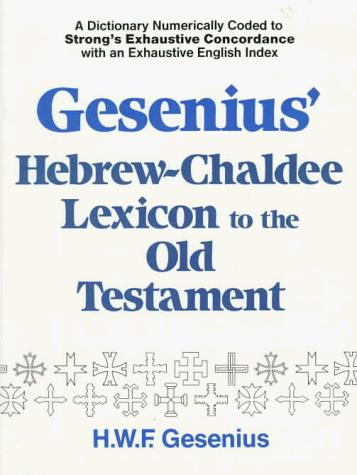 Gesenius' Hebrew and Chaldee lexicon to the Old Testament Scriptures by Wilhelm Gesenius