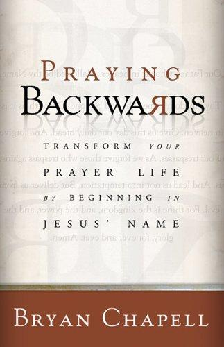 Praying Backwards by Chapell, Bryan