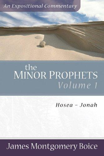 Minor Prophets: Hosea-Jonah (Expositional Commentary) (Volume 1) by Boice, James Montgomery