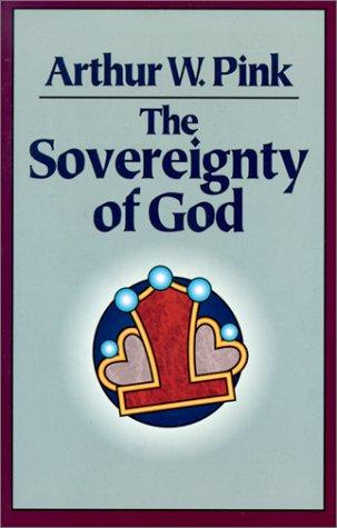Sovereignty of God by Pink, Arthur W.