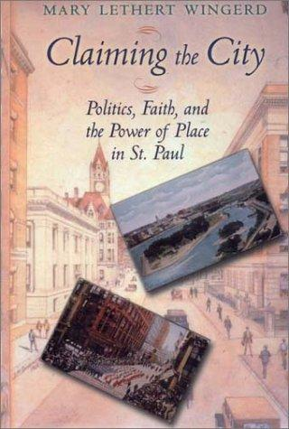 Image 0 of Claiming the City: Politics, Faith, and the Power of Place in St. Paul (Cushwa C