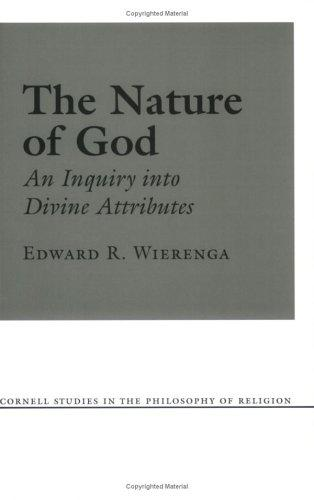 The Nature of God (Cornell Studies in the Philosophy of Religion) by Edward R. Wierenga