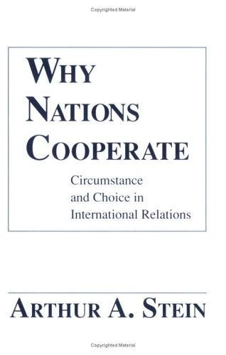 Why nations cooperate by Arthur A. Stein