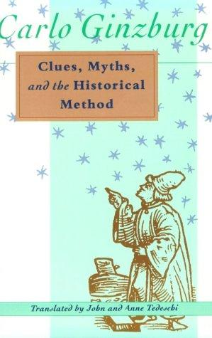 Clues, Myths, and the Historical Method by Carlo Ginzburg