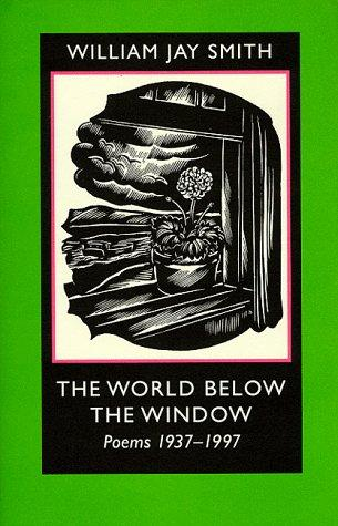 The world below the window by William Jay Smith