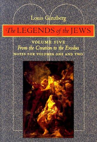 The Legends of the Jews: From the Creation to Exodus by Louis Ginzberg