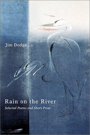 Rain on the River by Jim Dodge