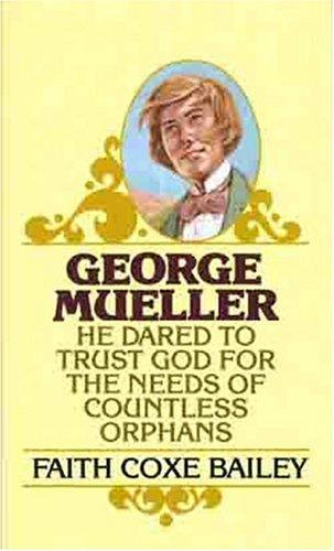 George Mueller (Golden Oldies) by Faith Coxe Bailey