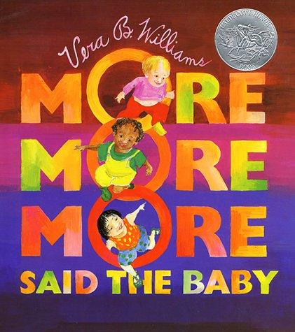 """More more more"" said the baby by Vera B. Williams"