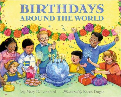 Birthdays Around the World by Mary D. Lankford