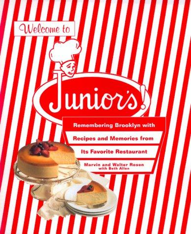 Welcome to Junior's! Remembering Brooklyn With Recipes and Memories from Its Fav