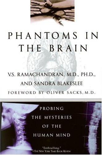 Phantoms in the Brain by V. S. Ramachandran (neurology), Sandra Blakeslee