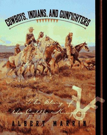 Cowboys, Indians, and gunfighters by Albert Marrin