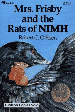Mrs. Frisby and the rats of Nimh by Robert C. O'Brien ; illustrated by Zena Bernstein.