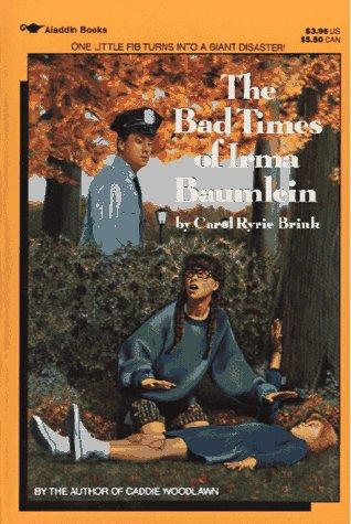 The bad times of Irma Baumlein by Carol Ryrie Brink