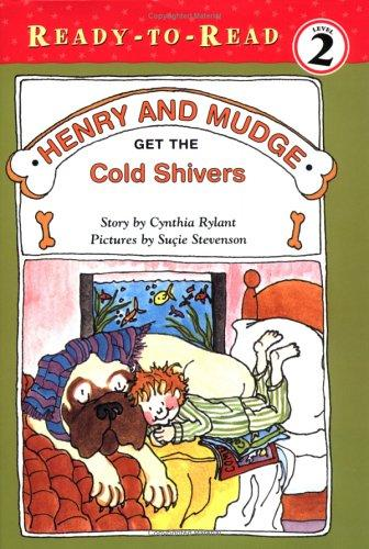 Henry and Mudge Get the Cold Shivers (Ready-to-Read. Level 2, Reading Together) by Cynthia Rylant