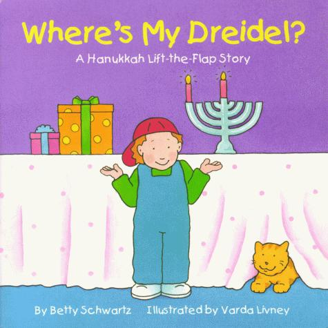 Where's my dreidel? by Betty Schwartz