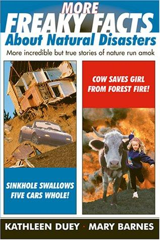 More Freaky Facts About Natural Disasters by Mary Barnes, Kathleen Duey