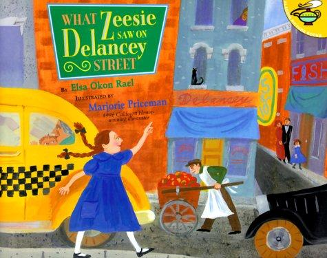 What Zeesie Saw on Delancey Street by Elsa Okon Rael