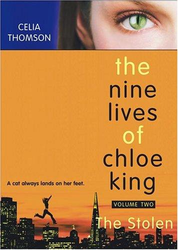 The Stolen (Nine Lives of Chloe King) by Celia Thomson