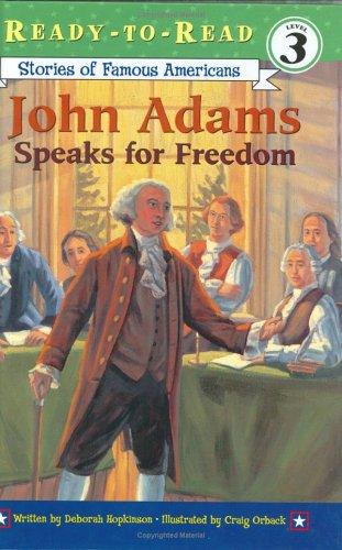 John Adams speaks for freedom by Deborah Hopkinson