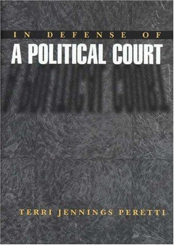 In defense of a political court by Terri Jennings Peretti