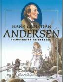 Hans Christian Andersen Illustrated Fairytales, Volume I (Hans Christian Andersen Illustrated Fairytales) by Hans Christian Andersen