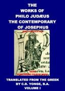 The Works of Philo Judzus, the Contemporary of Josephus by Judzus Philo