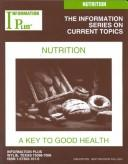 Nutrition: A Key to Good Health (Information Plus Reference: Nutrition) by Mark Siegel