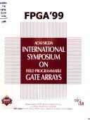 FPGA'99 by International symposium in field programmable gate arrays (7th 1999 Monterey, CA)